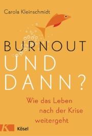 Was kommt nach dem Burnout?