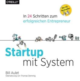 Startup mit System - Gründe dein Unternehmen nicht zufällig!