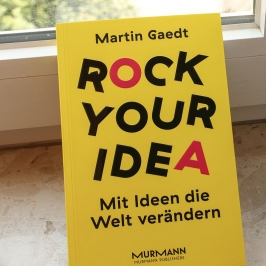 Rock Your Idea - Innovationen im Walzerschritt sind keine!