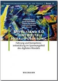 Mittelstand 4.0 im digitalen Wandel - Herausforderung für Führung und Kompetenz
